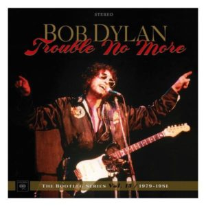Bob Dylan Trouble No More